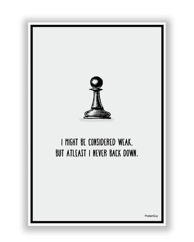 Chess pawn never backs down; only moves forward or attacks diagonal.