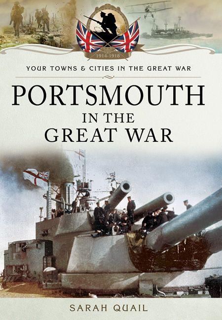 Portsmouth in the Great War #WW1 #TownsAndCitiesInTheGreatWar