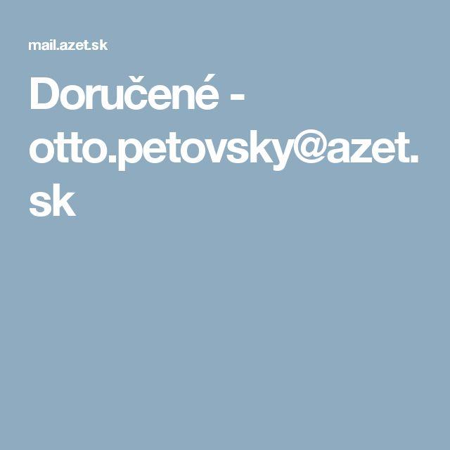 Doručené - otto.petovsky@azet.sk