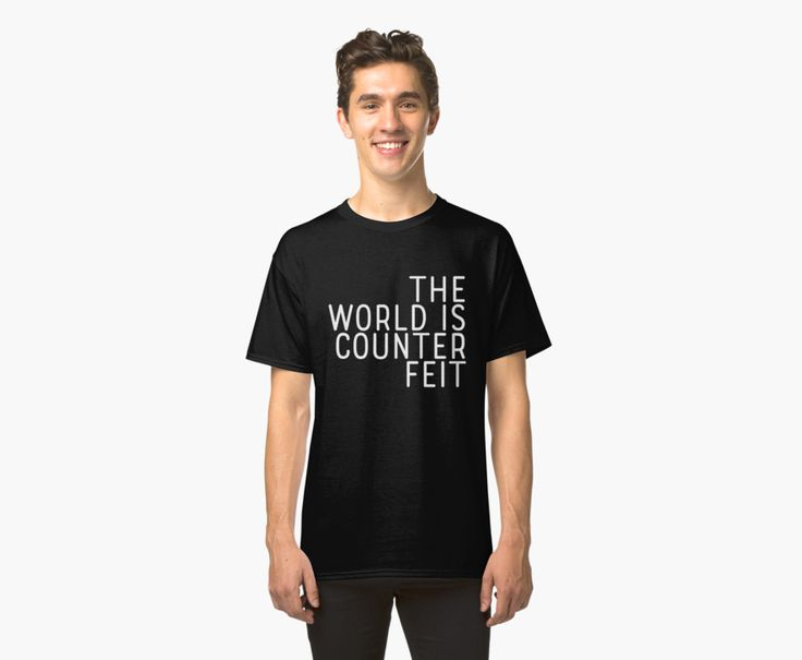 The World is Counterfeit | Classic T-Shirt