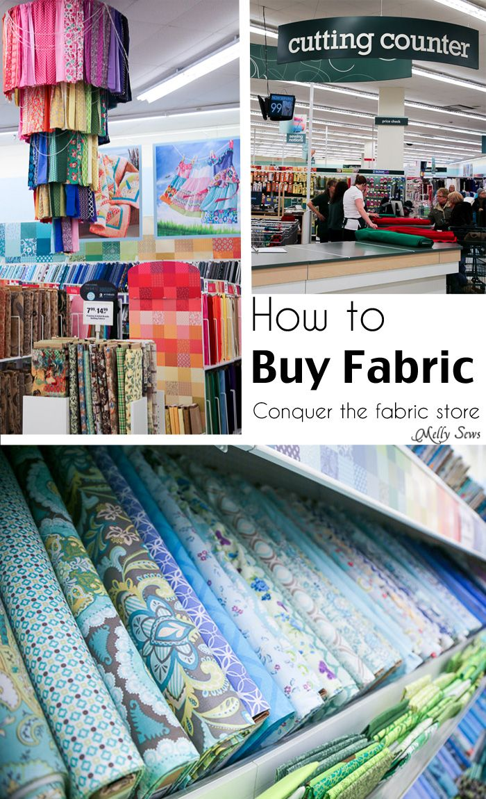 How to shop for fabric - how to buy fabric - a beginner's guide to conquering the fabric store - Melly Sews