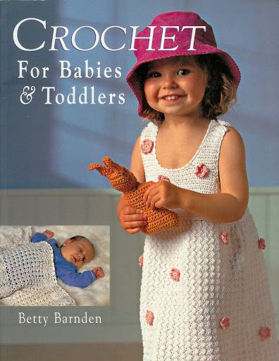 Crochet for Babys & Toddlers - Paty Entretejiendo - Álbuns da web do Picasa..an entire book of free written patterns for babies and toddlers!