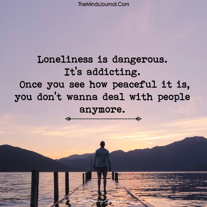 Loneliness Is Dangerous - https://themindsjournal.com/loneliness-is-dangerous/