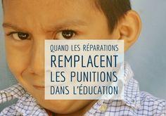 Pourquoi les réparations remplacent-elles les punitions dans l'éducation bienveillante ? Comment demander réparation sans punir ?