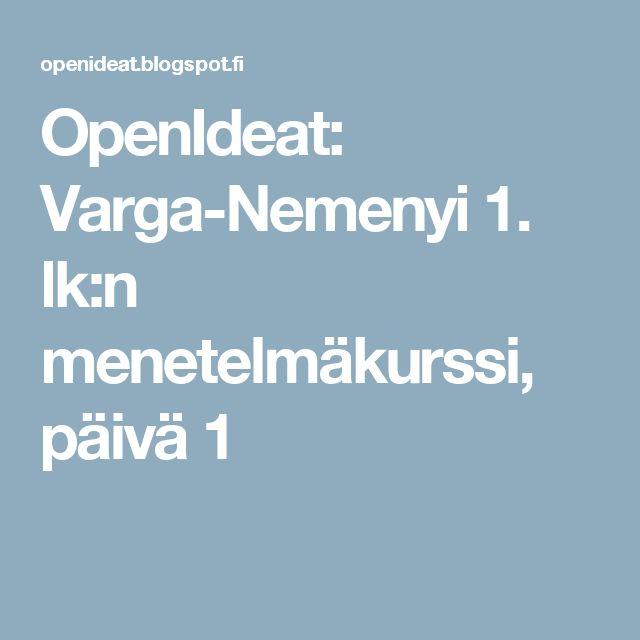 OpenIdeat: Varga-Nemenyi 1. lk:n menetelmäkurssi, päivä 1