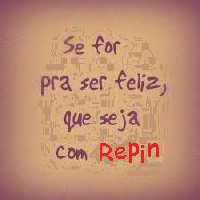 Feliz #REPIN