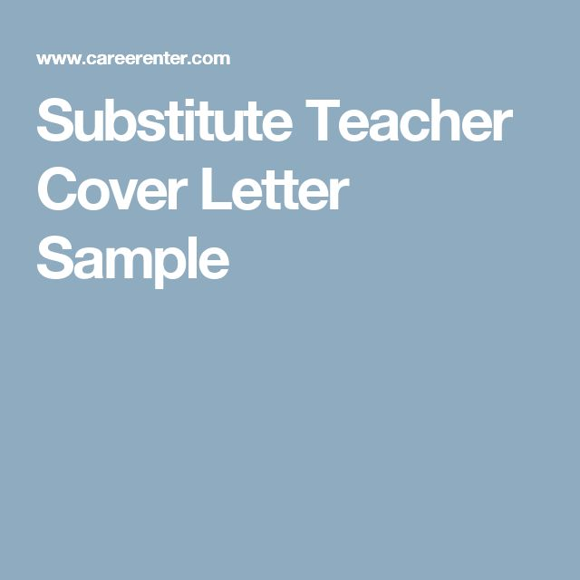 Substitute Teacher Cover Letter Sample  Sample Teacher Cover Letter