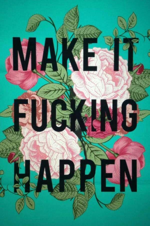 Make it happen cell phone wallpaper