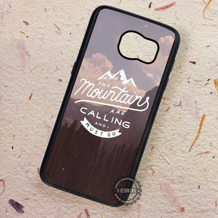 The Mountains Are Calling and I Must Go Quote - Samsung Galaxy S8 S7 S6 Note 8 Cases & Covers #quote #mountainquote #phonecase #phonecover #samsungcase #samsunggalaxycase #SamsungNoteCase #SamsungEdgeCase #SamsungS4RegularCase #SamsungS5Case #SamsungS6Case #SamsungS6EdgeCase #SamsungS6EdgePlusCase #SamsungS7Case #SamsungS7EdgeCase #samsunggalaxys8case #samsunggalaxynote8case #samsunggalaxys8plus