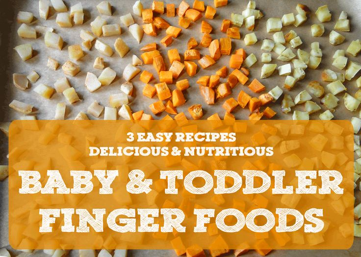 Simple, nutritious recipes for finger foods for babies and toddlers