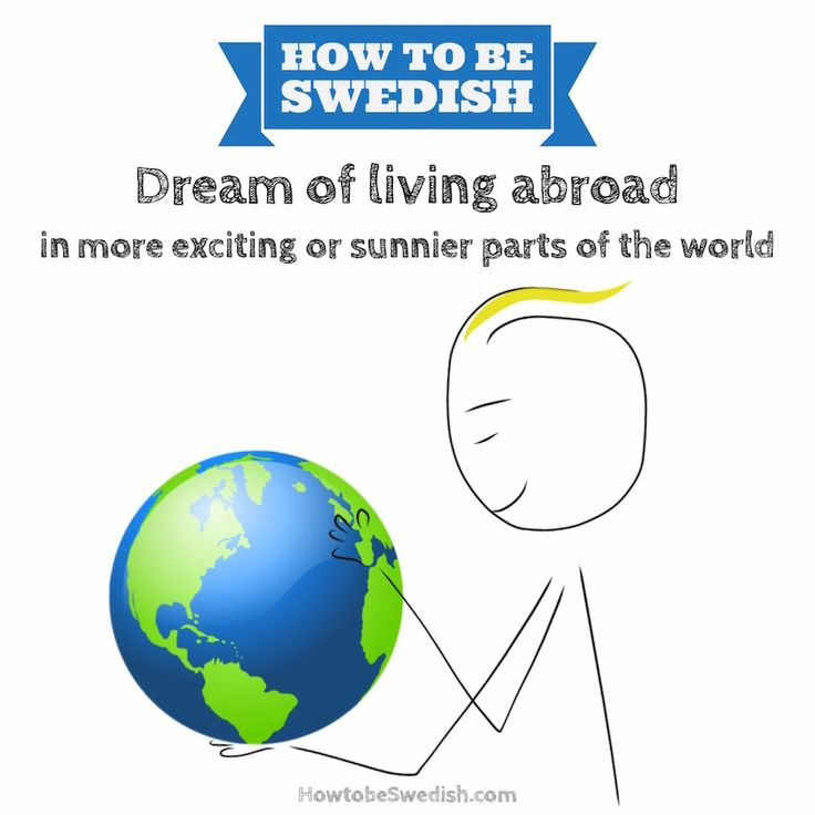 Dream of living abroad - How to be Swedish