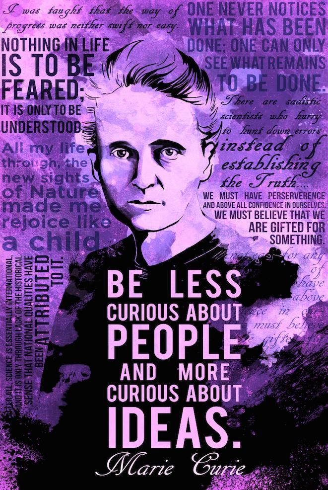 """Be less curious about people and more curious about ideas."" - Madam / Marie Curie [900x700]"