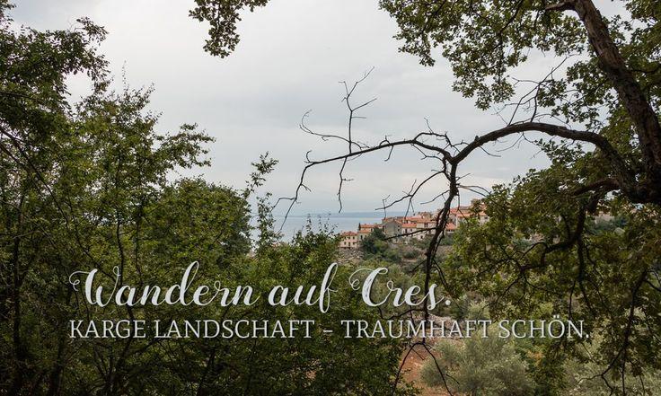 Wandern auf Cres. Karge Landschaft – Traumhaft schön.
