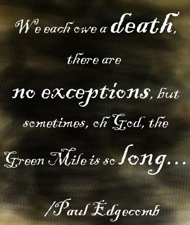 best green mile quotes ideas looking for alaska  a green mile quote possibly one of the greatest movies ever made