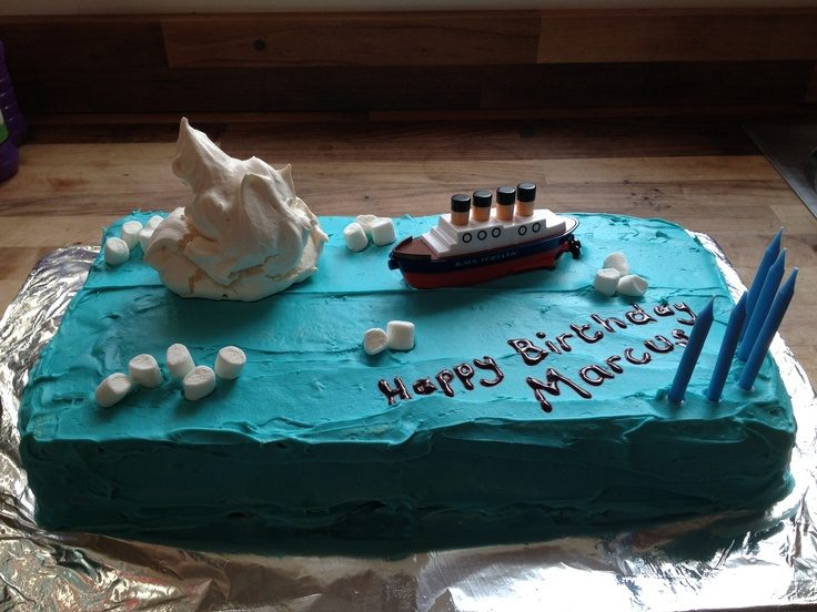 Titanic Birthday Cake Food Pinterest Birthday Cakes