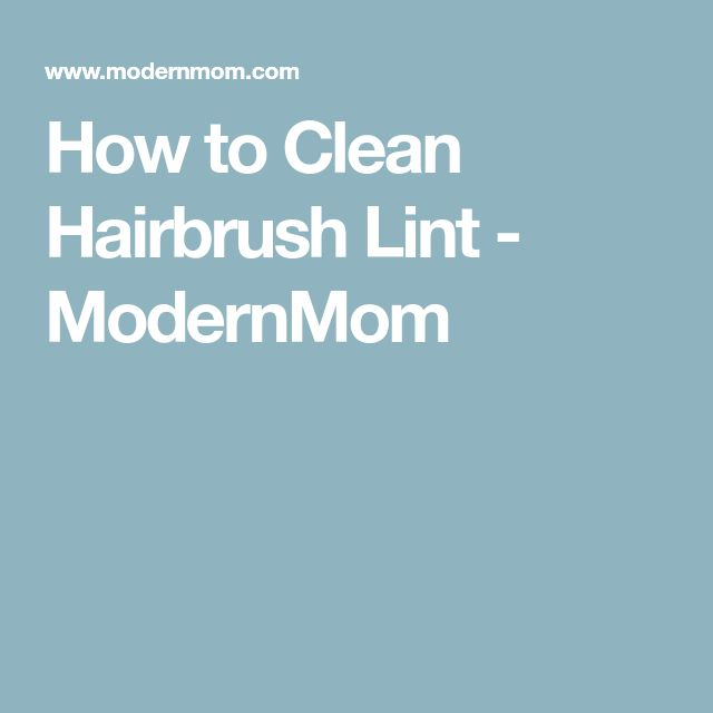 How to Clean Hairbrush Lint - ModernMom