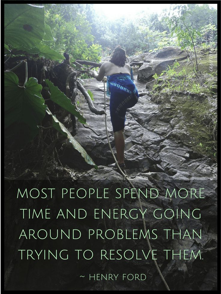Most people spend more time and energy going around problems than trying to resolve them. - Henry Ford