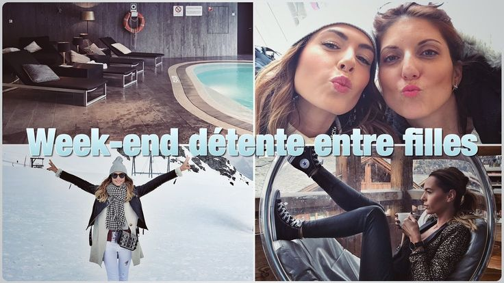 SUISSE : WEEK-END ENTRE FILLES !