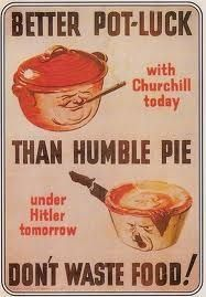 This is a propaganda poster from world war 2 and is credible because it could be found during the time period. It tells us that if the allies wanted to win the war and have Churchill as their leader, then they couldn't waste any food. It's also saying to share your food with others such as the military because then the allies can win.