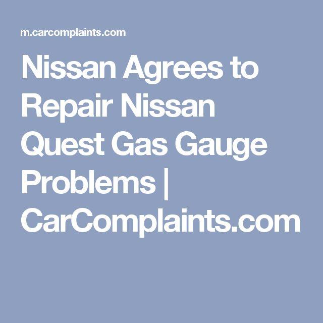 Nissan Agrees to Repair Nissan Quest Gas Gauge Problems | CarComplaints.com