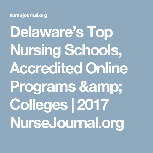 Delaware's Top Nursing Schools, Accredited Online Programs & Colleges | 2017 NurseJournal.org