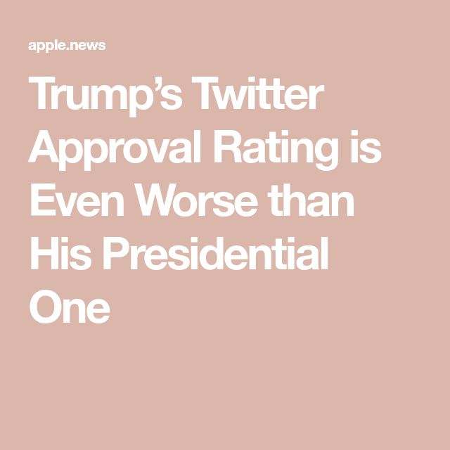 Trump's Twitter Approval Rating is Even Worse than His Presidential One