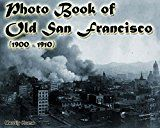 Free Kindle Book -   Photo Book of Old San Francisco (1900 - 1910): (More than 50 slides of historic San Francisco) (Includes Images of San Francisco earthquake 1906) (old ... history, san francisco photo book)