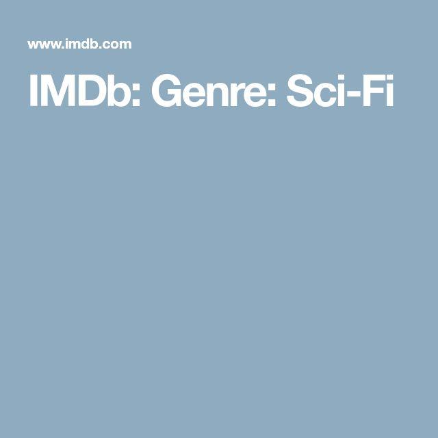 IMDb: Genre: Sci-Fi