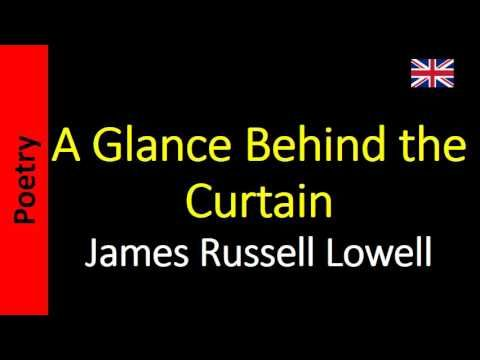 A Glance Behind the Curtain - James Russell Lowell
