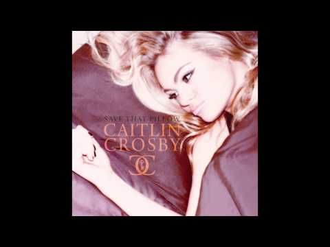 Caitlin Crosby - Save That Pillow