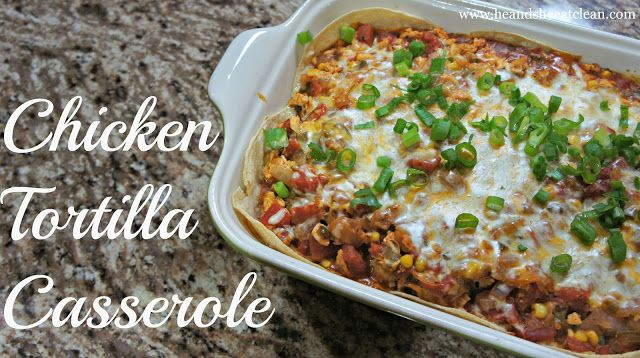 Clean up your next taco bake with this AMAZING Clean Chicken Tortilla Casserole. It's so good and it's perfect for your kids and your husband who may be the slightest bit picky! Make it tonight! #recipes #eatclean #mexican #casserole #heandsheeatclean