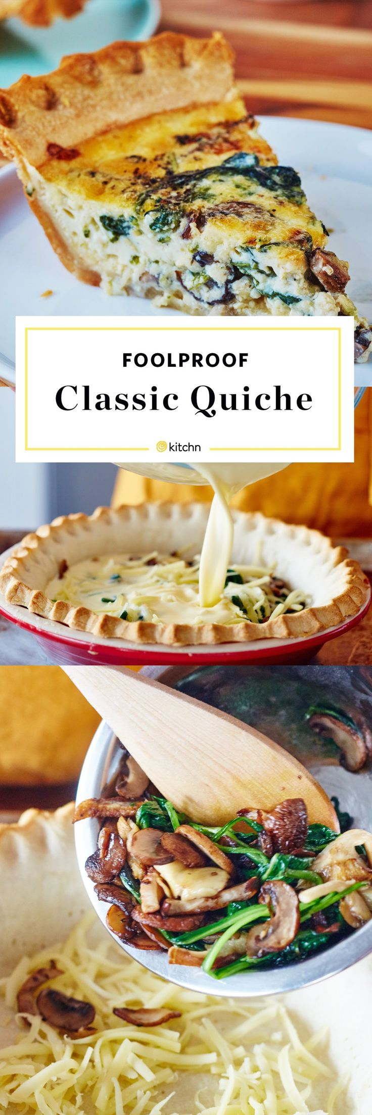 The Best, Foolproof Classic Quiche Recipe. You can use whatever filling you like for this - ham, cheese, bacon, sausage, or lots of vegetables like onions and broccoli -- but we like to keep it simple and easy when it comes to recipes like this and use spinach and mushrooms. This healthy baked pie is great for a healthy lunch, breakfast, or dinner. Make it crustless for low carb meals ideas!