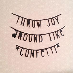 #Wordbanner #tip: Throw joy around like confetti - Buy it at www.vanmariel.nl - € 11,95