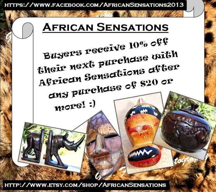 Buyers receive 10% off their next purchase with African Sensations after a purchase of $20 or more! :)    http://www.etsy.com/shop/AfricanSensations