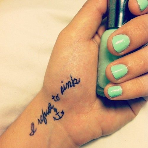 I refuse to sink.: Tattoo Ideas, Refuse To Sinks, Nail Polish, Quotes Tat, Nails Colors, Nail Colors, Nails Polish, Anchors Tattoo, Tattoos Piercing