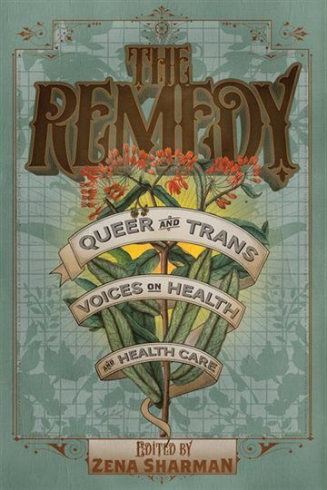 To remedy means to heal, to cure, to set right, to make reparations. The Remedy invites writers and readers to imagine what we need to create healthy, resilient, and thriving LGBTQ communities. This anthology is a diverse collection of real-life stories from queer and trans people on their own health-care experiences and challenges, from gay men living with HIV who remember the systemic resistance to their health-care needs, to a lesbian couple dealing with the experience of cancer, to young…