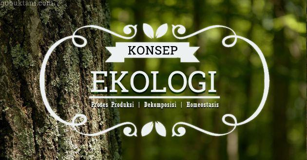 Konsep Ekologi (Bag. Keempat) ~ Gubuk Tani