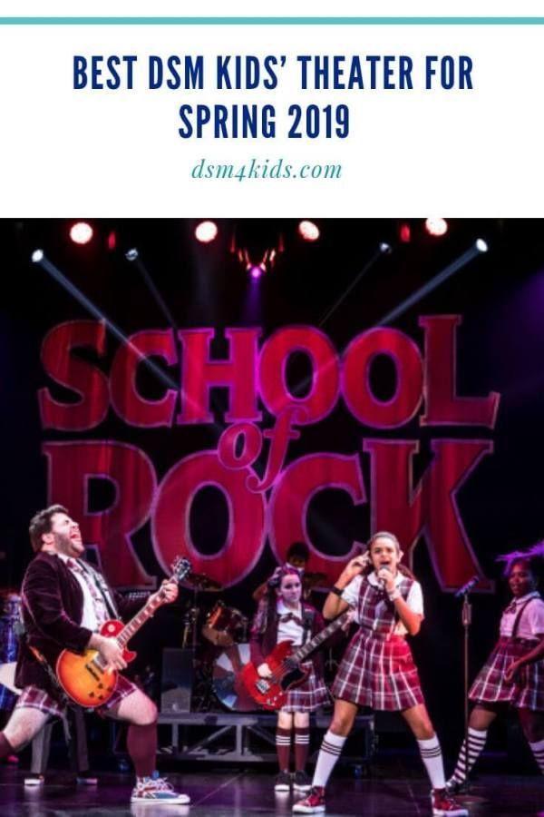 Best Dsm Kids Theater For Spring 2019 Music For Kids Theatre School Of Rock