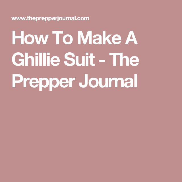 How To Make A Ghillie Suit - The Prepper Journal