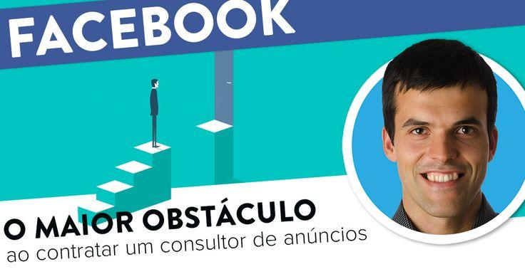 O maior obstáculo ao contratar um consultor de anúncios Facebook. https://joaoalexandre.com/blogue/obstaculo-contratar-consultor-anuncios-facebook/