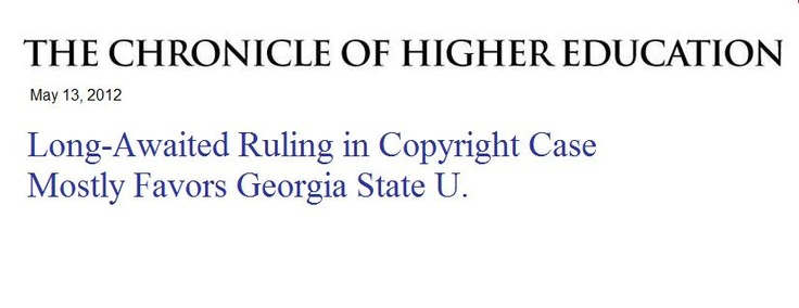 """The Chronicle of Higher Education article """"Long-Awaited Ruling in Copyright Case Mostly Favors Georgia State U."""" Impact of the ruling on the Georgia State University copyright case."""