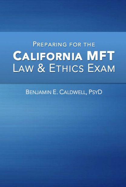 Preparing for the California MFT Law & Ethics Exam