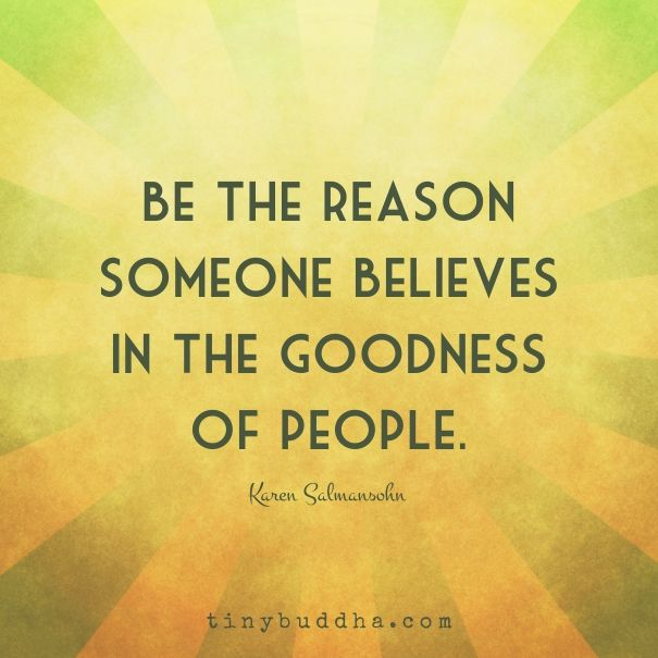 Be the reason                                                       …