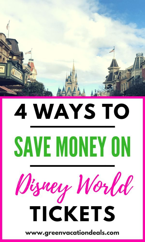 4 Ways To Save Money On Disney World Tickets Disney World Tickets Walt Disney World Tickets Disney Park Tickets