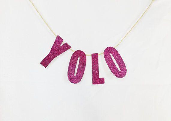 Bannière YOLO - Pink glitter bannière - Glitter Garland - Funny Quotes - dortoir Decor - vous Only Live Once - Yolo signe - citations - Drake