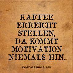 Und Motivation brauchen wir am Montag bestimmt wieder ;-)