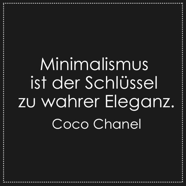 Was Denken bekannte Köpfe über Mode? Was macht sie aus? - Wir sammeln aufschlussreiche Zitate von Modedesignern und Fashion-Ikonen.    The joy of dressing is an art. - John Galliano     Minimalismus ist der Schlüssel zu wahrer Eleganz. - Coco Chanel     Fashion is about something that comes from within you. - Ralph Lauren