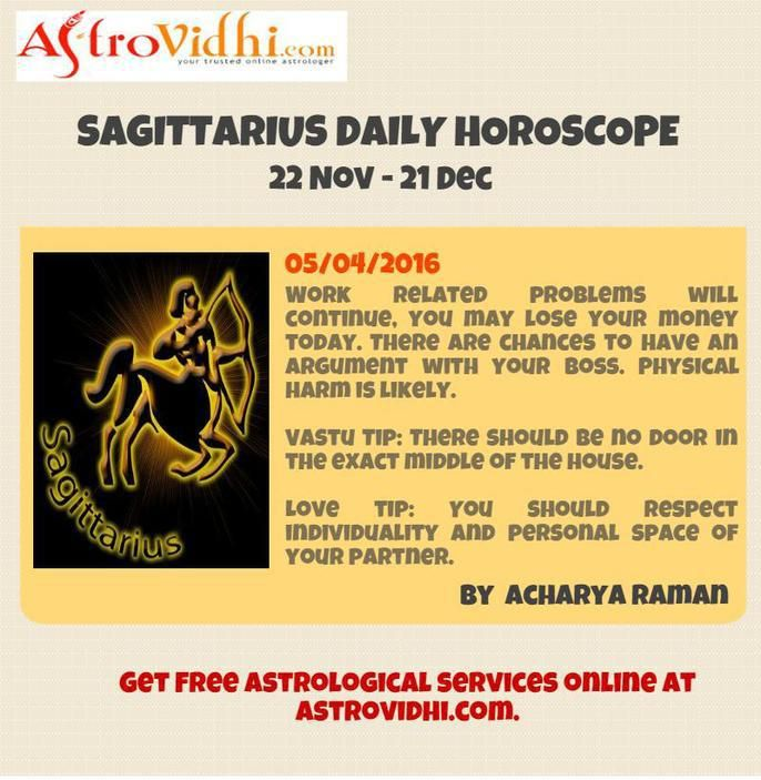 Check your Sagittarius Daily Horoscope (05/04/2016).Read your daily horoscope online Hindi/English at AstroVidhi.com.