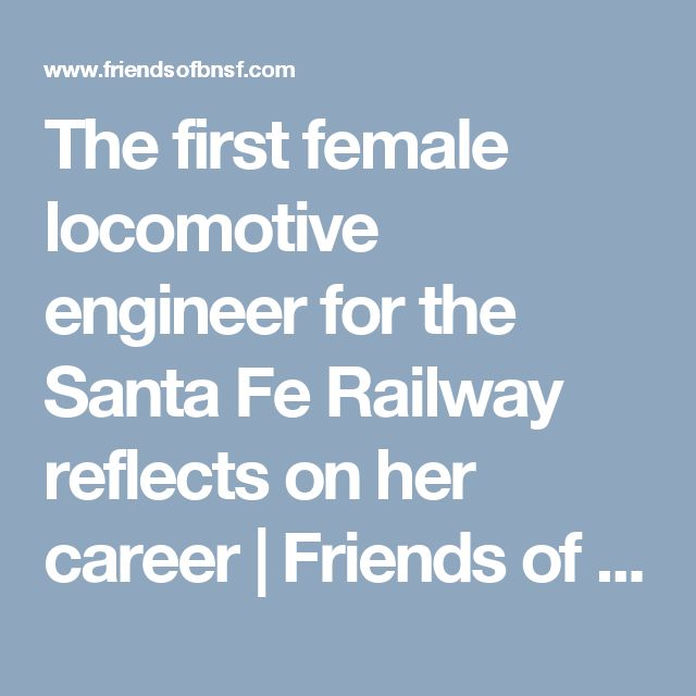 The first female locomotive engineer for the Santa Fe Railway reflects on her career | Friends