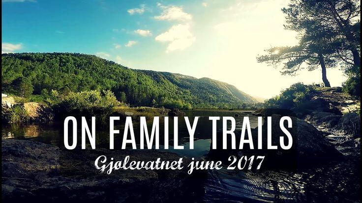 ON FAMILY TRAILS (Gjølevatnet june 2017)